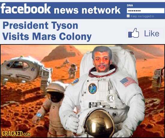 facebook network DNA news Keep me logged in President Tyson Visits Mars Colony Like