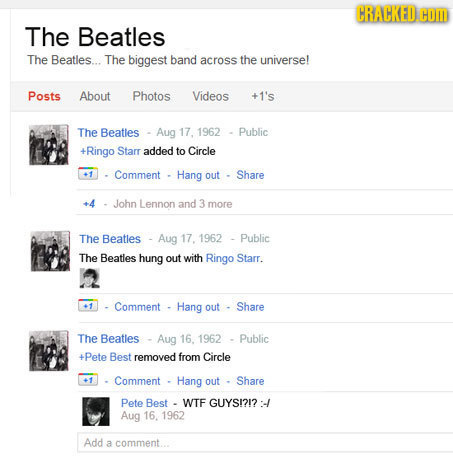 CRACKED COM The Beatles The Beatles... The biggest band across the universe! Posts About Photos Videos +1's The Beatles Aug 17. 1962 Public +Ringo Sta