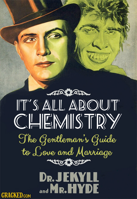 IIT'S ALL, ABOUT' CHIEMIISTRY The Gentleman's Guide to Love and Marriage DRJEKYLL MR.HYDE and