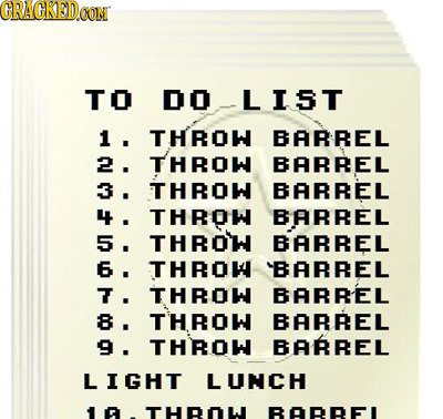 CRACREDCON TO DO LIST 1.  ai or THROW BARREL THROW BARREL THROW BARREL THROW BARREL THROW BARREL THROK YBARREL THROW BARREL THROW BARREL THROW BARREL