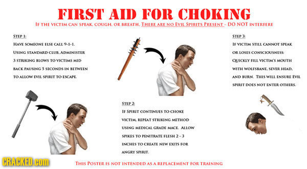 FIRST AID FOR CHOKING IF THE VICTIM CAN SPEAK COUGH. OR BREATEL THERE ARE NO EVIL SPIRITS PRESENT - DO NOT INTERFERE STEP I STEP3 HAVE SOMEONE ELSE CA
