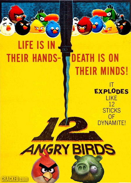 LIFE IS IN THEIR HANDS- DEATH IS ON THEIR MINDS! IT EXPLODES LIKE 12 STICKS OF DYNAMITE! ANGRY BIRDS CRACKED.COm