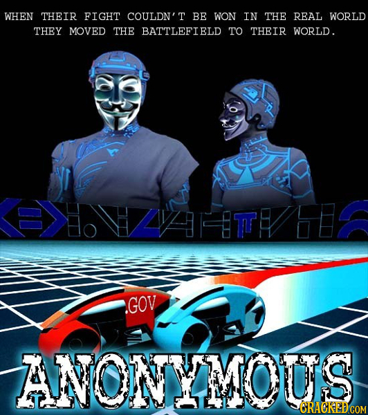 WHEN THEIR FIGHT COULDN'T BE WON IN THE REAL WORLD THEY MOVED THE BATTLEFIELD TO THEIR WORLD. TTHH GOV ANONYMOUS