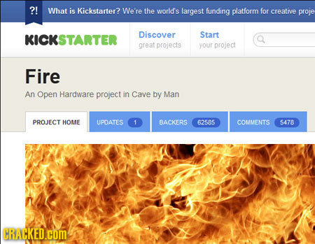 ?! What is Kickstarter? We're the world's largest funding platform for creative proje KICKSTARTER Discover Start great projects your projed Fire An Op