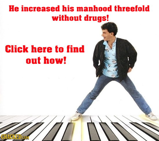He increased his manhood threefold without drugs! Click here to find out how!