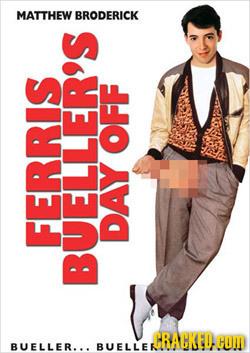 MATTHEW BRODERICK OFF FERRIS DAY BUELLER'S CRAHKED.CON BUELLER... BUELLERTAEOHOL