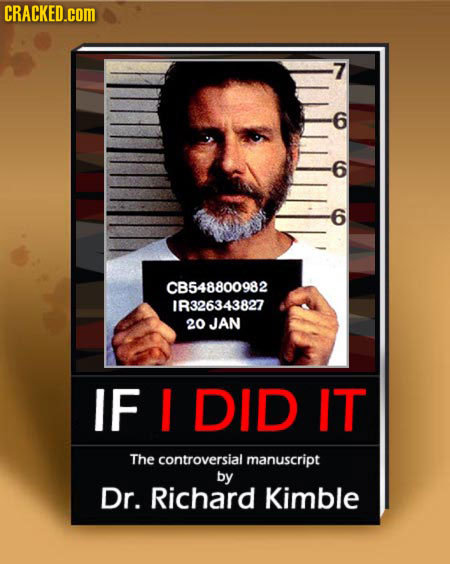 CRACKED.cOM 7 6 6 CB548800982 IR326343827 20 JAN IF I DID IT The controversial manuscript by Dr. Richard Kimble
