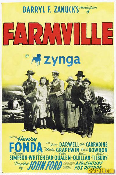 DARRYL F. ZANUCK'S production of FARMVILLE BY zynga WITH Henry FONDA AND Jane DARWELL ghn CARRADINE charley GRAPEWIN Douris BOWDON Russell 0.2 Ohn Edd