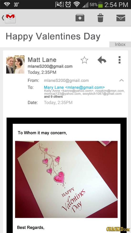 30 58% 2:54 PM Happy Valentines Day Inbox Matt Lane mlaneS200@gmail.com Today, 2:35PM From: mlanes200@gmail.com To: Mary Lane <mlane@gmail.com> Kelly