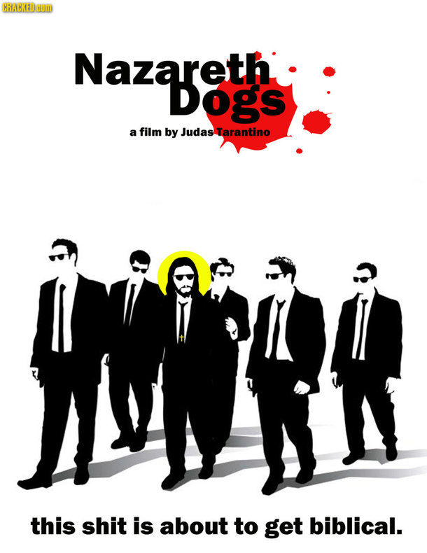 CRABKEDCUB Nazareth. DOGS a film by Judas Tarantino HRR this shit is about to get biblical.