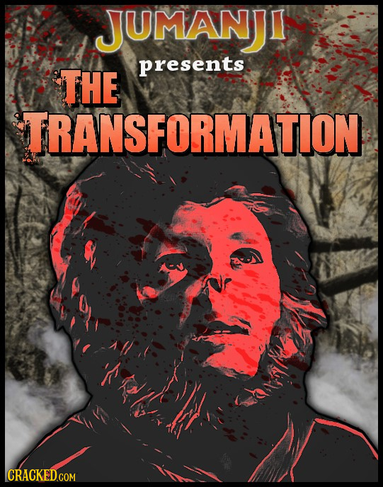 JUMANJI presents THE TRANSFORMATION