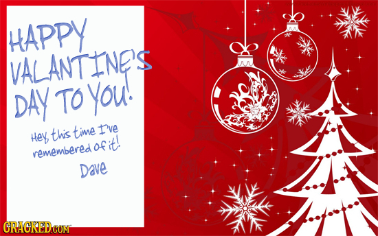 HAPPY VALANTINES DAY TO You! this time Ive Hey rememberedofit! Dave GRACREDCOM
