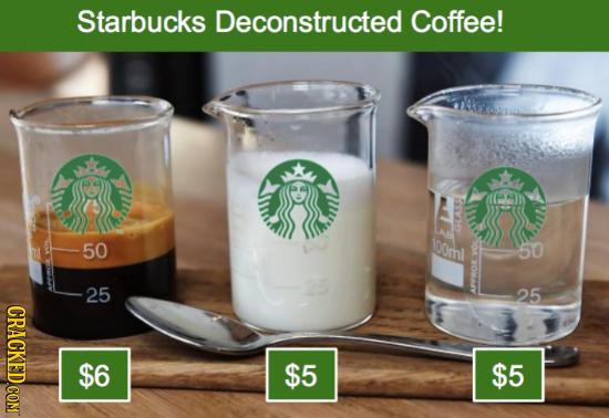 Starbucks Deconstructed Coffee! 50 1oom 50 25 25 CRACK G $5 $5