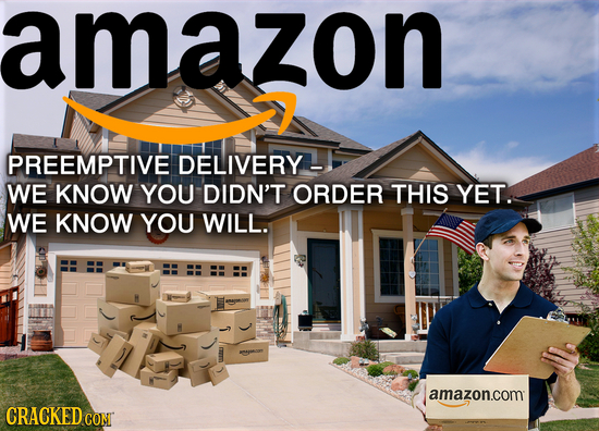 amazon PREEMPTIVE DELIVERY WE KNOW YOU DIDN'T ORDER THIS YET. WE KNOW YOU WILL. amazon.com: CRACKED CON