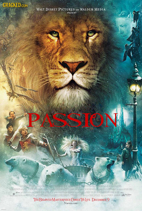 CRACKED COM WALT DISNEY PICTURES WALDEN MEDIA AND PRESENT PASSION OUDPOLSOLUDER HWNorymrooes OMEENEN AVRSODORIN PXAYAERE BELOVED MASTERPIECE COMESTo l