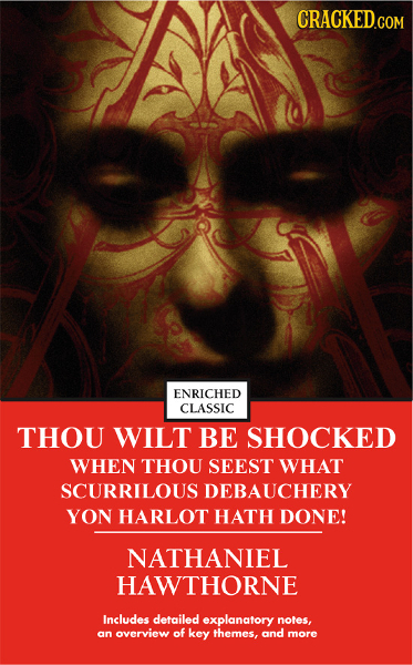 ENRICHED CLASSIC THOU WILT BE SHOCKED WHEN THOU SEEST WHAT SCURRILOUS DEBAUCHERY YON HARLOT HATH DONE! NATHANIEL HAWTHORNE Includes detailed explanato