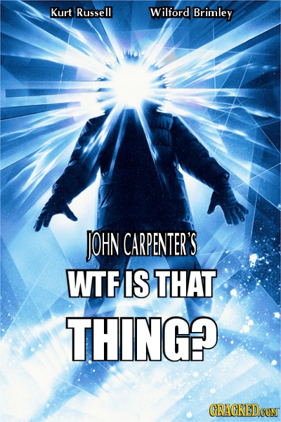 Kurt Russell Wilford Brimley JOHN CARPENTER'S WTF IS THAT THING? CRACKEDCOMT