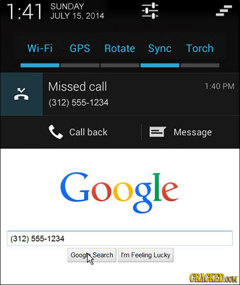 1:41 SUNDAY JULY 15. 2014 Wi-Fi GPS Rotate Sync Torch Missed call 1:40 PM (312) 555-1234 Call back Message Google (312) 555-1234 GOOGN Search I'm Feel