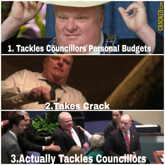 1. Tackles Councillors' Personal Budgets 2.Takes Crack 3.Actually Tackles Councillors