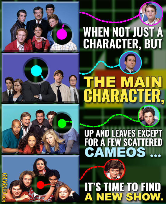 WHEN NOT JUST A CHARACTER, BUT THE MAIN CHARACTER, UP AND LEAVES EXCEPT FOR A FEW SCATTERED CAMEOSI... CRAGKEDCOM IT'S TIME TO FIND A NEW SHOW.