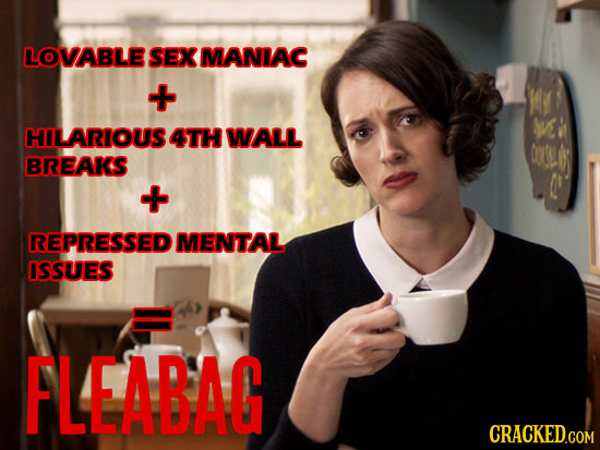LOVABLE SEX MANIAC + M VE ' HILARIOUS 4TH WALL C BREAKS + REPRESSED MENTAL ISSUES FLEABAG CRACKED.COM