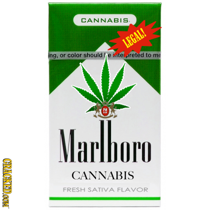 CANNABIS. LEGAL! ing, or color should e iter preted to me M Varlboro CRAGKED.OON CANNABIS FRESH SATIVA FLAVOR