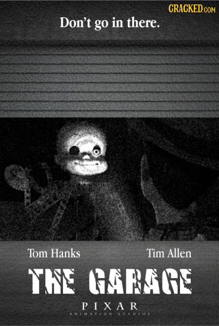 Don't go in there. Tom Hanks Tim Allen THE QARAGE PIXAR ANIMATION STUDLOS