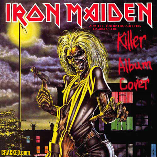 IRONMAIDEN ADMIT IToe YOU JUST kller BOUGHT THIS BE LECAUSE OF THE Abu Covet CRACKED.COM