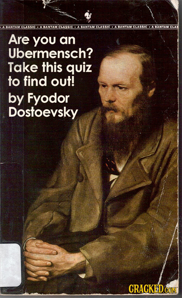 BANYAM CLASSIC CLASSIC BANTAN CASSIC BANTAM CLASSIIC NNTAMCLAT Are you an Ubermensch? Take this quiz to find out! by Fyodor Dostoevsky CRACKED CON