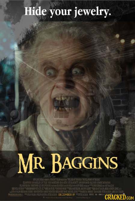 Hide your jewelry. MR BAGGINS CERROCETHEINS FTHEING BEHVID K AN CUMELAVTT IONTOROM 1TY 4 9RIN 110 IMAN NLATNTISN ARO E PIRT TNSINTEN DECEMBER 19