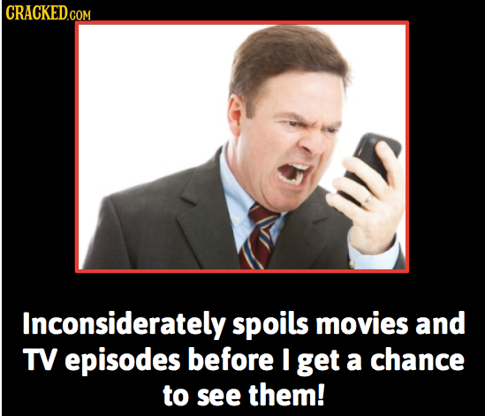 CRACKED.COM Inconsiderately spoils movies and TV episodes before I get a chance to see them!