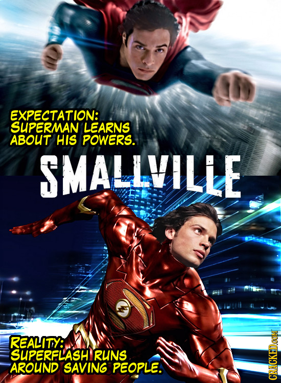 EXPECTATION: SUPERMAN LEARNS ABOUT HIS POWERS. SMALLVILLE REALITY: SUPERFLASH RUNS AROUND SAVING PEOPLE. CRACKEDCON