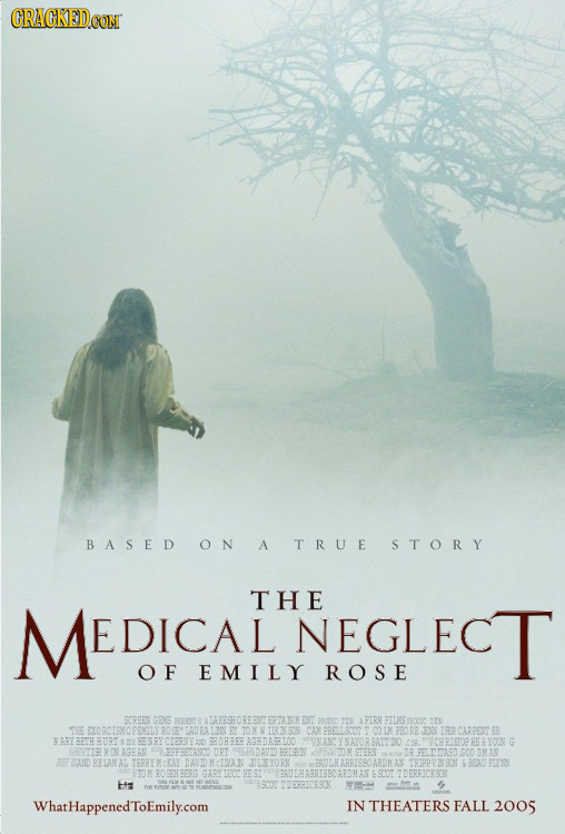 CRACKED BASED ON A TRUE STORY THE AEDICAL NEGLECT O F EMILY ROSE SCREEN CEME ALAKESHOPEENT IRN RILS 200 BY CAM RCARENE NARY BET BURTME ERN RY SHORRE A