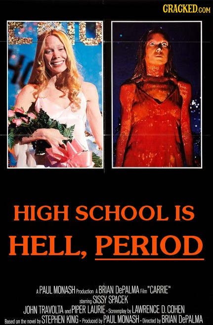 CRACKEDCOR COM HIGH SCHOOL IS HELL, PERIOD PAUL MONASH BRIAN DePALMA CARRIE A Producfm A Film SISSY SPACEK starring JOHN TRAVOLTA PIPER LAURIE. LAWR