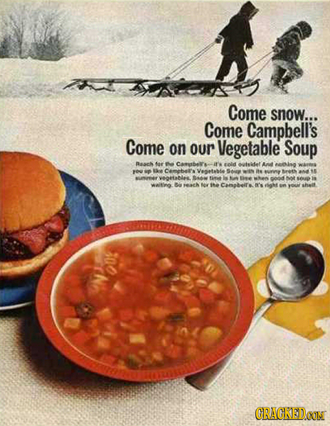 Come snow... Come Campbell's Come on our Vegetable Soup Asoch for Taa Camtbelr's nld outsifet Art netNing WARER yOU up kve Cempbe's Vegetable Sdor IIN