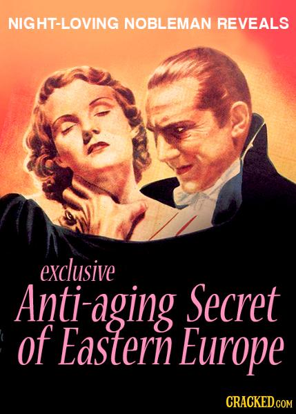 NIGHT-LOVING NOBLEMAN REVEALS eXClusiVE Anti-aging Secret of Eastern Europe