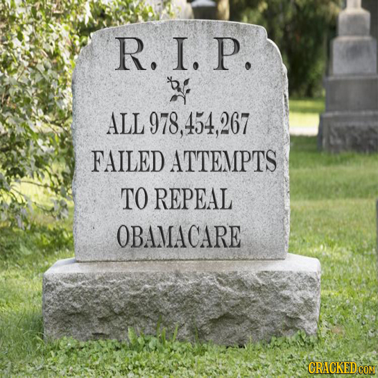 R.I. P, ALL 978,454,267 FAILED ATTEMPTS TO REPEAL OBAMACARE CRACKED COM