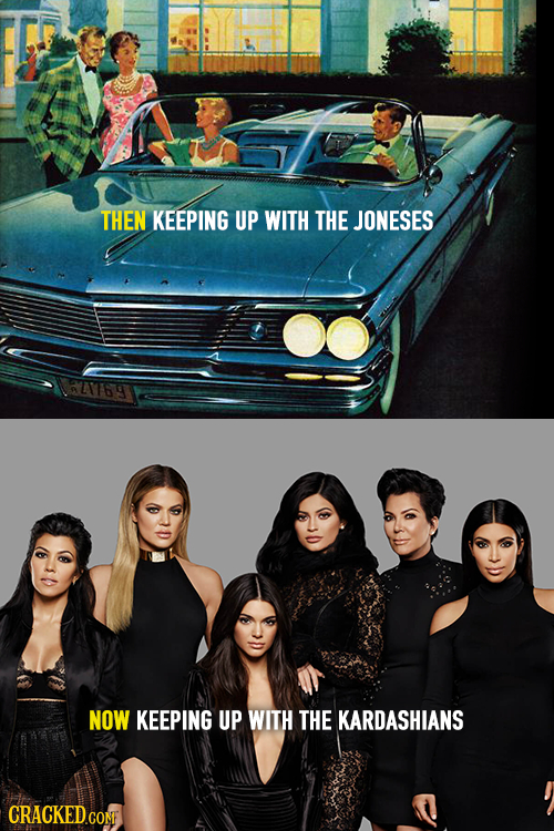 THEN KEEPING UP WITH THE JONESES HAYT69 NOW KEEPING UP WITH THE KARDASHIANS CRACKED.COM