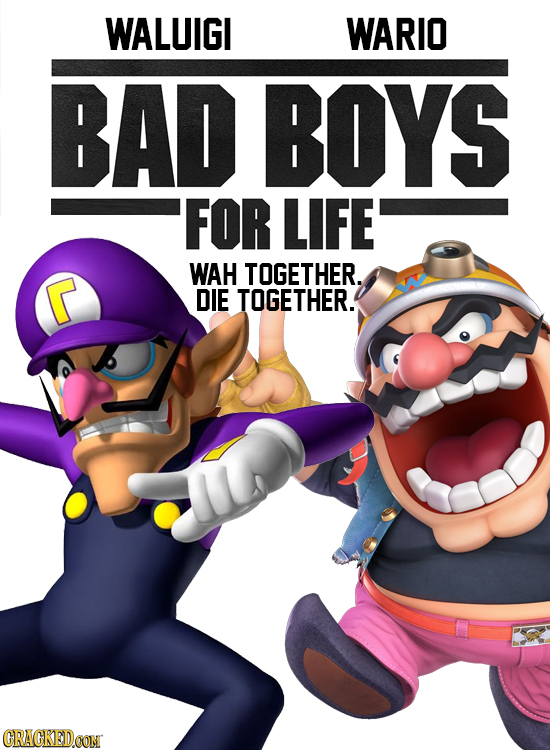 WALUIGI WARIO BAD BOYS FOR LIFE WAH TOGETHER. C DIE TOGETHER. CRAGKEDCON