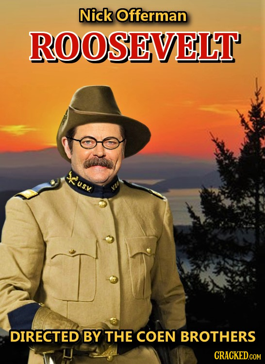 Nick Offerman ROOSEVELT Susv DIRECTED BY THE COEN BROTHERS CRACKED.COM
