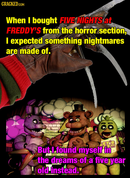 CRACKED When I bought FIVE NIGHTS at FREDDY'S from the horror section, I expected something nightmares are made of. But I found myself in the dreams o