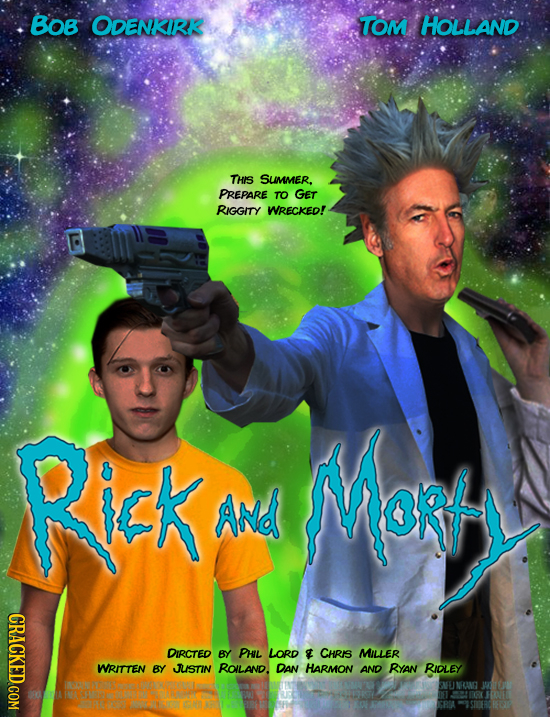 BOB ODENKIRK TOM HoLLand THIS SUnmer. PREPARE TO GET RIGGITY WRECKED! Rick Mor ANd CRACKED.COM DIRCTED BY PHL LORD 8 CHRIS MILLER WRITTEN BY JLISTIN R