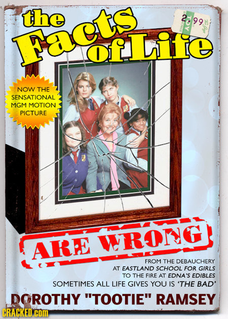the 21991 Facts DLife NOW THE SENSATIONAL MGM MOTION PICTURE WRONG AKE FROM THE DEBAUCHERY AT EASTLAND SCHOOL FOR GIRLS TO THE FIRE AT EDNA'S EDIBLES