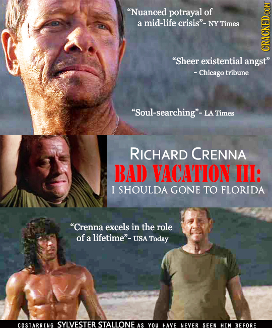 Nuanced potrayal of a mid-life crisis- NY Times Sheer existential angst - Chicago tribune Soul-searching-LA -LA Times RICHARD CRENNA BAD VACATIO