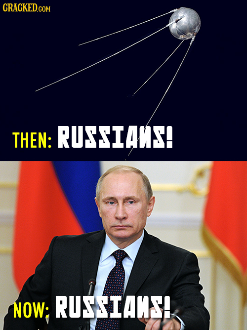 CRACKED THEN: RUSSIAMS! NOW: RUSSIAUS!