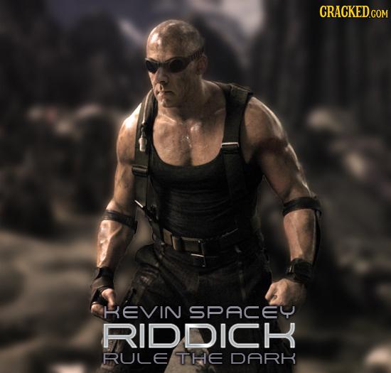 CRACKEDG HEVIN SPACEY RIODICK RULE THe DARK