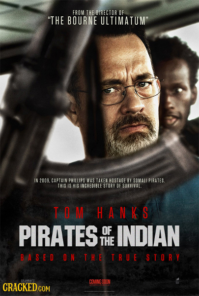 FROM THE DIRECTOR OF THE BOURNE ULTIMATUM IN 2009. CAPTAIN PHILLIPS WAS TAKEN HOSTAGE BY SOMALI PIRATES. THIS IS HIS INCREDIBLE STORY OF SURVIVAL. T