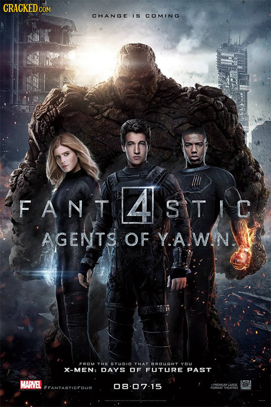 CRACKED COM CHANGE IS COMING F FANTASITIC AGENTS OF Y:AWN FROM THE STUDLD THAT BROUGHT YOU X-MEN: DAYS OF FUTURE PAST MARVEL 1201 #FANTASTICFOUR 08-07