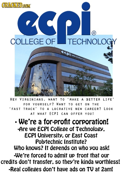 CRACKEDCON gepi R COLLEGE OF TECHNOLOGY CpuvEwT HEY VIRGINIANS. WANT TO 'MAKE A BETTER LIFE' FOR YOURSELF? WANT TO GET ON THE FAST TRACK' TO A LUCRATI