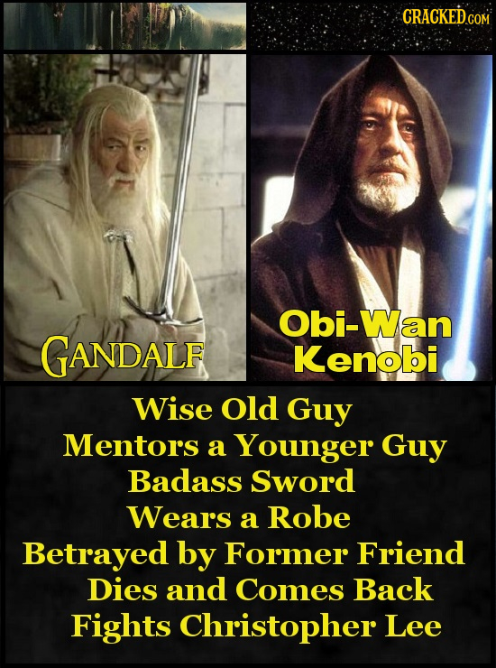Obi-Wan GANDALF Kenobi Wise Old Guy Mentors a Younger Guy Badass Sword Wears a Robe Betrayed by Former Friend Dies and Comes Back Fights Christopher L